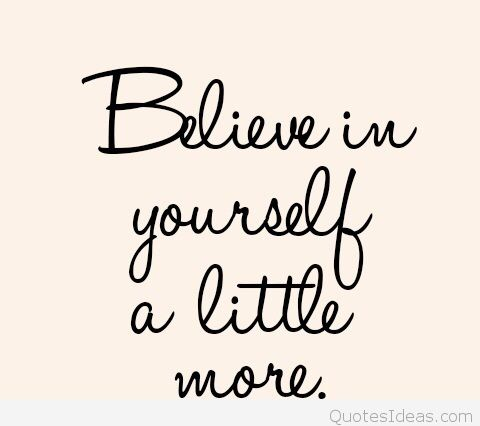 Believe-in-yourself-a-little-more.